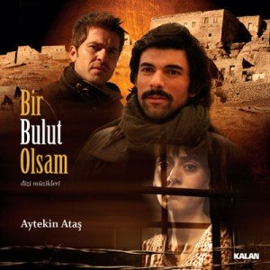 Beyond the Clouds (Bir Bulut Olsam) Turkish Tv Series