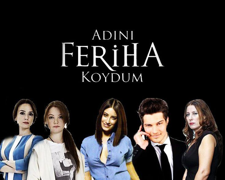 adını feriha koydum i named her feriha turkish tv series