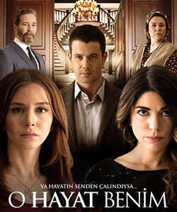 That Is My Life (O Hayat Benim - That Life is Mine) Tv Series Poster