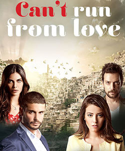 Can't Run From Love (Asktan Kacilmaz) Tv Series