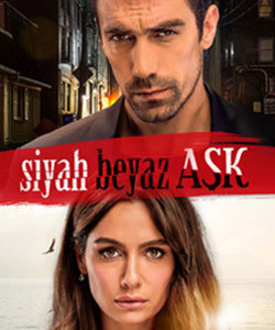Black White Love (Siyah Beyaz Ask) Tv Series Poster
