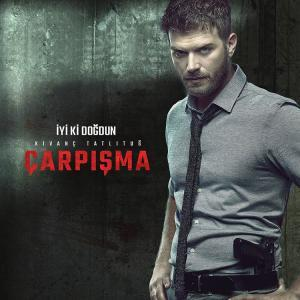 Carpisma Tv Series (Kivanc Tatlitug)